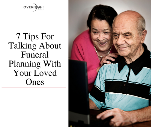 7 Tips For Talking About Funeral Planning With Your Loved Ones