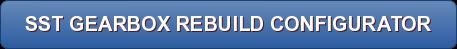 SST Gearbox Rebuild Configurator