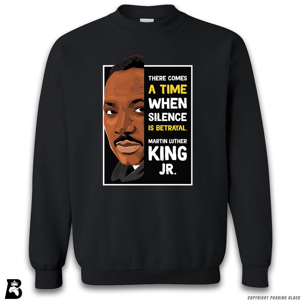 'The Legacy Collection - Martin Luther King Jr. 'Silence is Betrayal'' Premium Unisex Sweatshirt