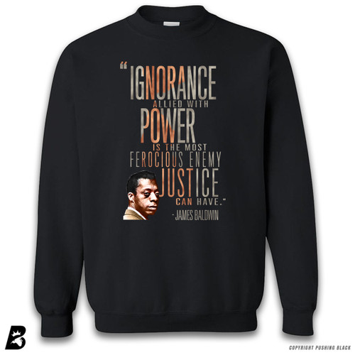 ''James Baldwin 'Ignorance Allied With Power'' Premium Unisex Sweatshirt