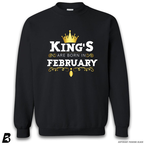 'King's Are Born In February' Premium Unisex Sweatshirt