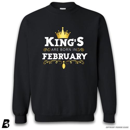 'King's Are Born In February' Premium Unisex Sweatshirt