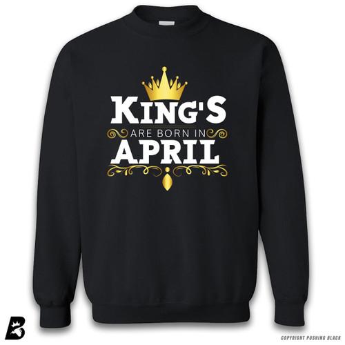 'King's Are Born In April' Premium Unisex Sweatshirt