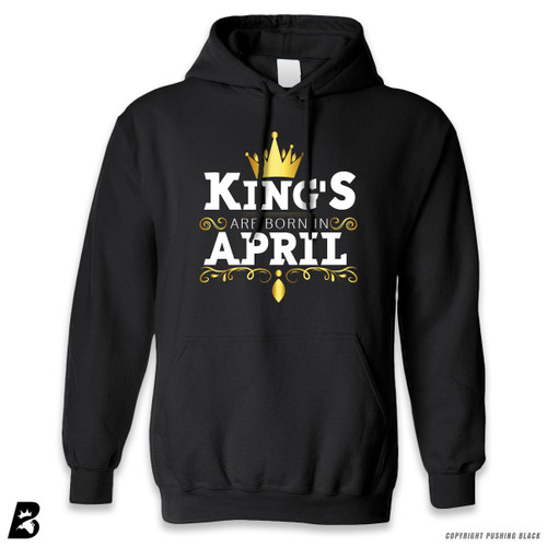 'King's Are Born In April' Premium Unisex Hoodie with Pocket