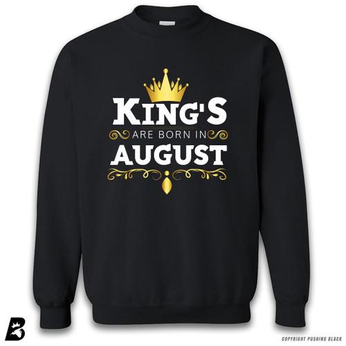 'King's Are Born In August' Premium Unisex Sweatshirt