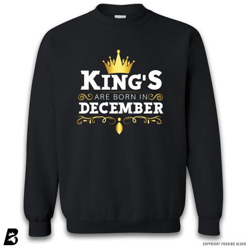 'King's Are Born In December' Premium Unisex Sweatshirt
