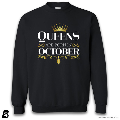 'Queen's Are Born In October' Premium Unisex Sweatshirt