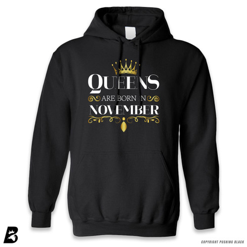 'Queen's Are Born In November' Premium Unisex Hoodie with Pocket
