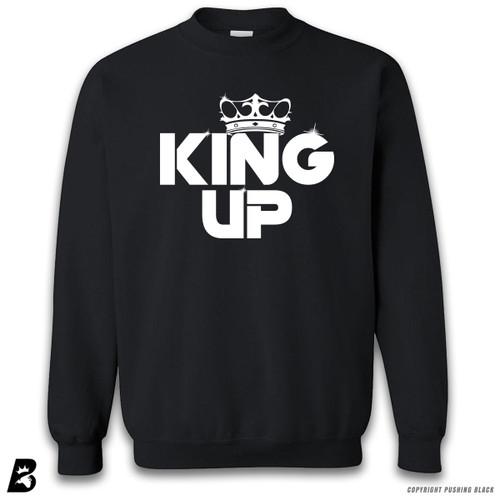 'King Up' Premium Unisex Sweatshirt