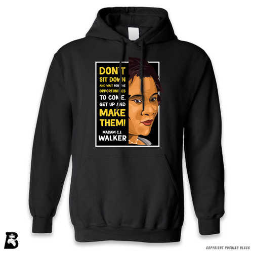 'The Legacy Collection - Madam C.J. Walker 'Don't Sit Down and Wait for the Opportunities'' Premium Unisex Hoodie with Pocket