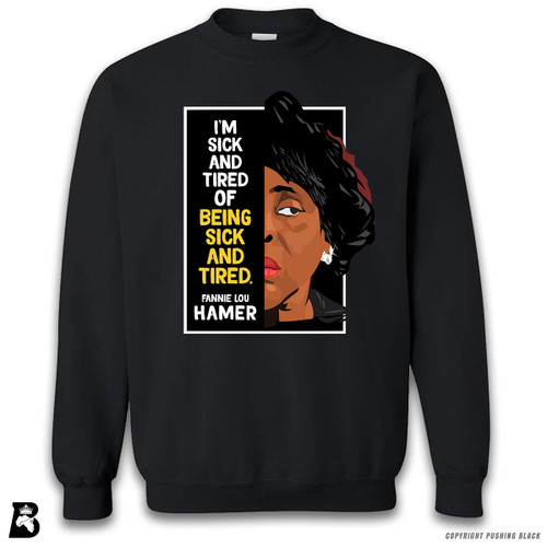 'The Legacy Collection - Fannie Lou Hamer 'Sick And Tired'' Premium Unisex Sweatshirt
