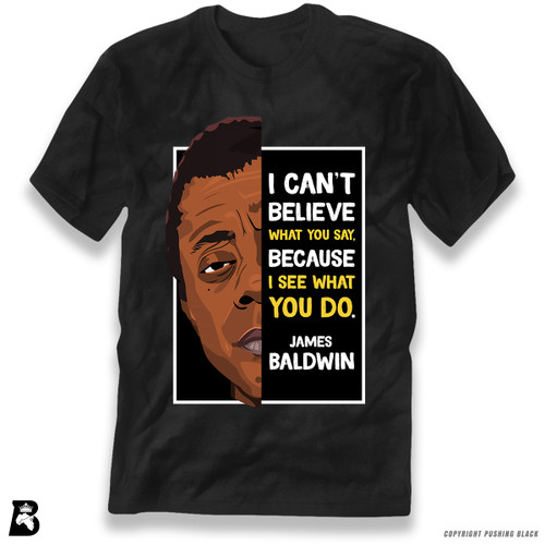'The Legacy Collection - James Baldwin 'I Can't Believe What You Say'' Premium Unisex T-Shirt