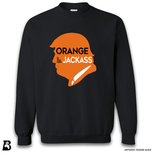 'Orange Is the New Jackass' Premium Unisex Sweatshirt