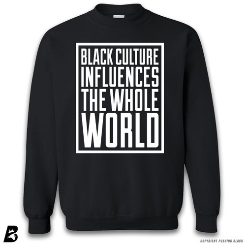 'Black Culture Influences the World' Premium Unisex Sweatshirt