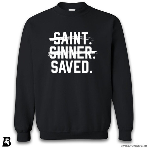 'Saint, Sinner, Saved' Premium Unisex Sweatshirt