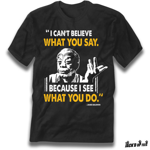 James Baldwin 'I Can't Believe What You Say' Premium Unisex Tee