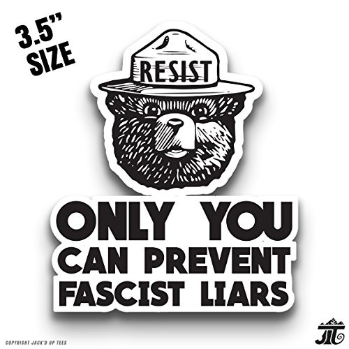 'ONLY YOU CAN PREVENT FASCIST LIARS' Smokey The Bear Resist Premium Car Window/Laptop Decal - 3.5""