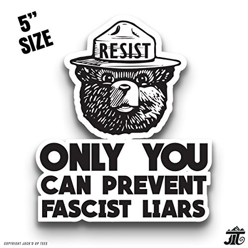 'ONLY YOU CAN PREVENT FASCIST LIARS' Smokey The Bear Resist Premium Car Window/Laptop Decal - 5""