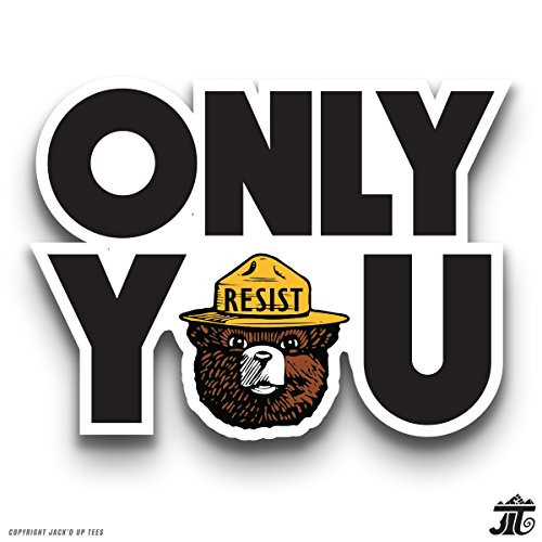 'ONLY YOU' Smokey The Bear Resist Premium Car Window/Laptop Decal - 3.5""