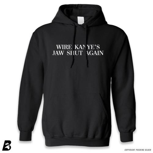 'Wire Kanye's Jaw Shut Again' Premium Unisex Hoodie with Pocket