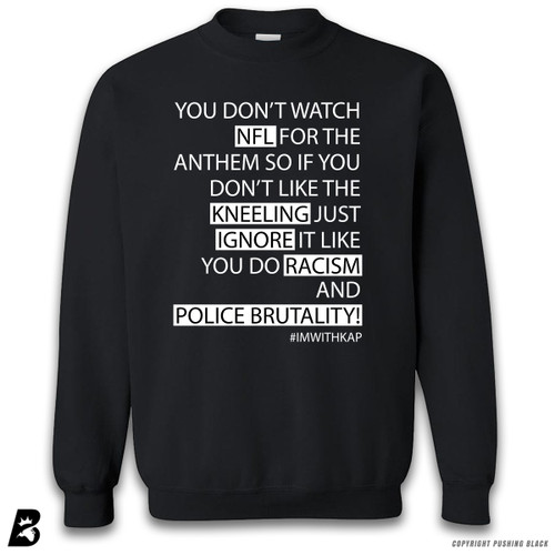 ''Colin Kaepernick - You Don't Watch NFL'' Premium Unisex Sweatshirt