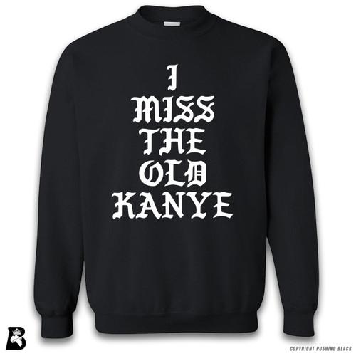 'I Miss the Old Kanye' Premium Unisex Sweatshirt