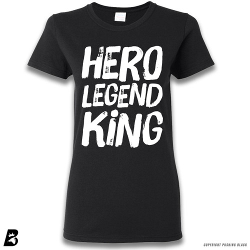 """Hero Legend King"" Premium Ladies T-Shirt"
