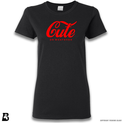 'Cute - Or Whatever' Premium Unisex T-Shirt