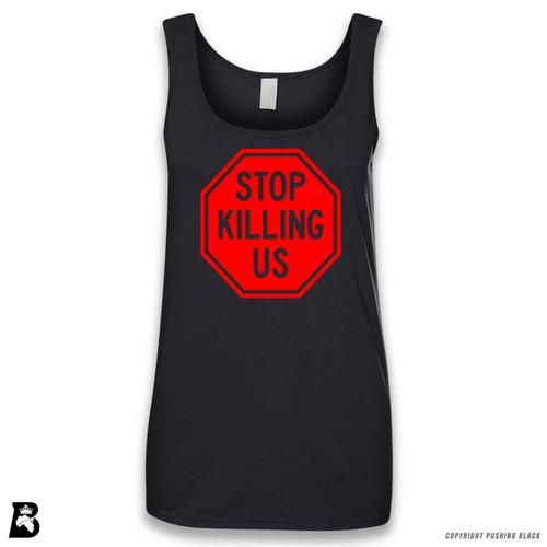'Stop Killing Us' Sleeveless Ladies Tank Top