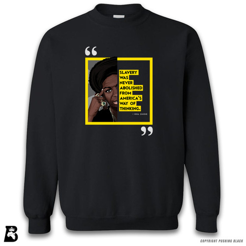 "'The Legacy Collection - Nina Simone ""Slavery Was Never Abolished From America's Way of Thinking""' Premium Unisex Sweatshirt"