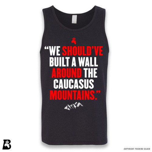 'We Should've Built a Wall Around the Caucasus Mountains' Sleeveless Unisex Tank Top