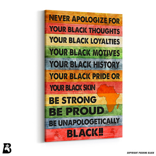 'NEVER APOLOGIZE FOR BEING BLACK' PREMIUM WALL CANVAS