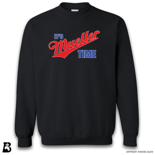 'It's Mueller Time' Premium Unisex Sweatshirt