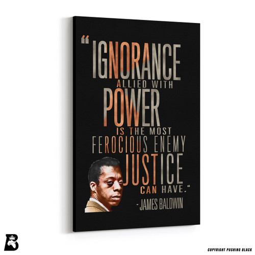 "'James Baldwin ""Ignorance Allied With Power""' Premium Wall Canvas"