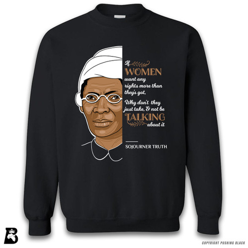 'The Legacy Collection - Sojourner Truth - Just Take It 2' Premium Unisex Sweatshirt