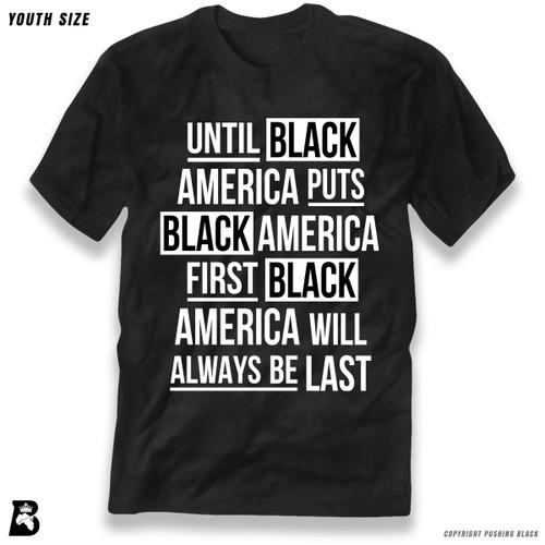 'Until Black America Puts Black America First' Premium Youth T-Shirt