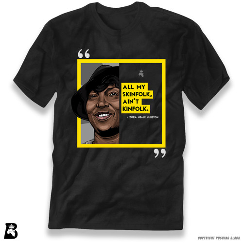 'The Legacy Collection - Hurston - All My Skinfolk Aint Kinfolk' Premium Unisex T-Shirt