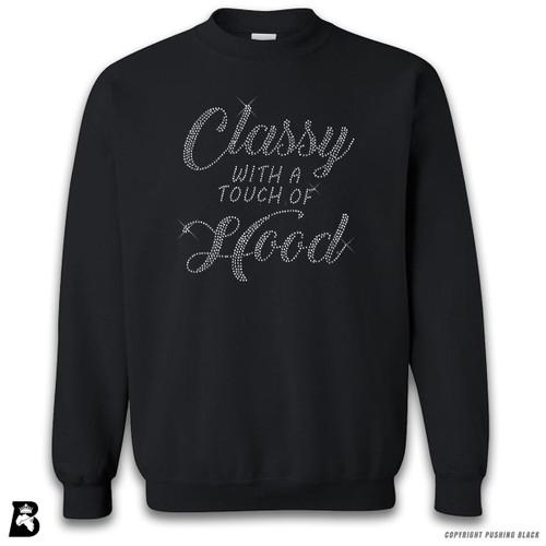 'Rhinestone - Classy With A Touch Of Hood' Premium Unisex Sweatshirt