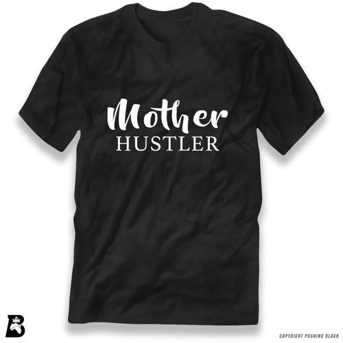'Mother Hustler' Premium Unisex T-Shirt