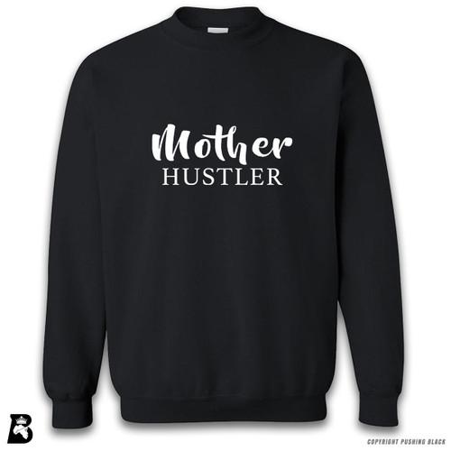 'Mother Hustler' Premium Unisex Sweatshirt