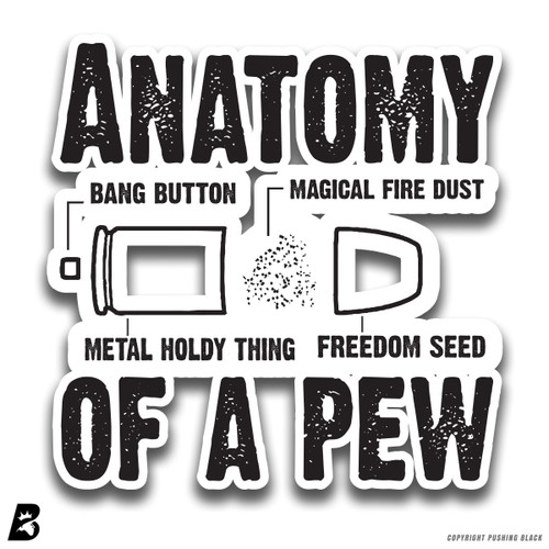'Anatomy of a Pew' Premium Multi-Purpose Decal