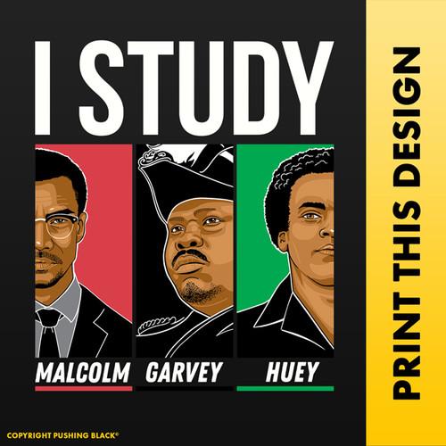 I Study: Malcolm, Garvey, Huey