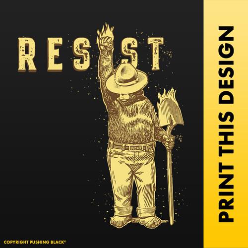 Resist' Smokey The Bear - Shovel Up and Blazing - Never Trump