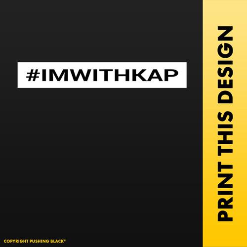 Colin Kaepernick - #IMWITHKAP