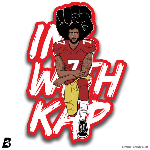 '#IMWITHKAP Kneeling Colin Kaepernick ' Premium Multi-Purpose Decal