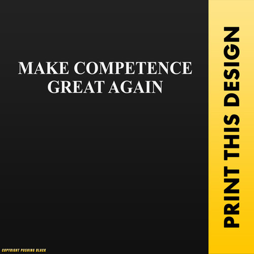 Make Competence Great Again