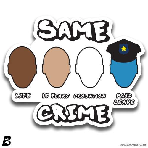 'Same Crime' Premium Multi-Purpose Decal