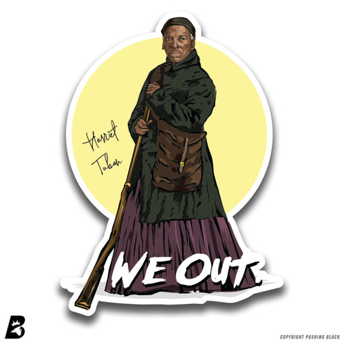 'Harriet Tubman - We Out' Premium Multi-Purpose Decal