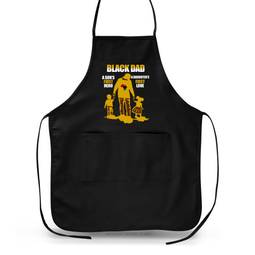 Black Dad - A Sons First Hero, A Daughters First Love Apron