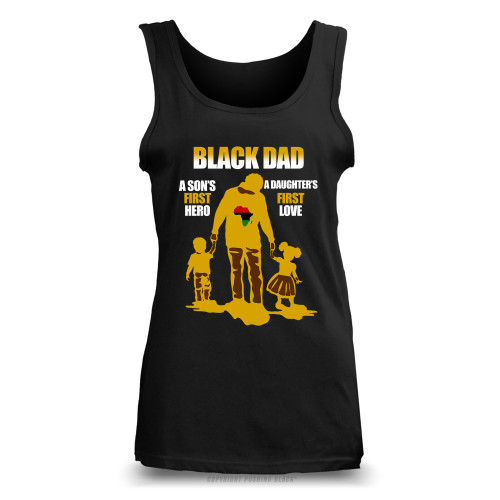 Black Dad - A Sons First Hero, A Daughters First Love Ladies Tank Top